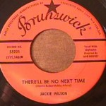 Jackie Wilson - Greatest Hurt/ There'll Be No Next Time