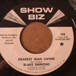 Blake Emmons - Deadest Man Living/ Last of the Red Hot Daddies