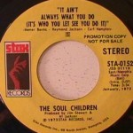 Soul Children - It Ain't Always What You Do