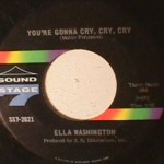 Ella Washington - You're Gonna Cry Cry Cry/ He Called Me Baby