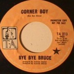 Bye Bye Bruce - Corner Boy/ I Know Too