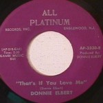 Donnie Elbert - Where Did Our Love Go/ That's If You Love Me