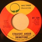 Brimstone - Straight Ahead/ Be a Believer