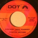 Compton Brothers - Everybody Needs Somebody/ Loneliness Was Made