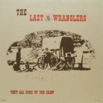 Lazy B Wrangles - They All Rode Up The Draw