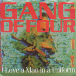 Gang of Four - I Love a Man in a Uniform