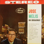Jose Melis - Jose Melis On Broadway