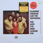Clarence Wheeler And The Enforcers - The Love I've Been Looking For