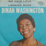 Dinah Washington - We Have Love/Looking Back