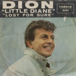 Dion - Little Diane/Lost For Sure