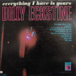 Billy Eckstine - Everything I Have Is Yours
