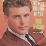 Rick Nelson - The Very Thought Of You/I Wonder