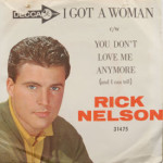 Rick Nelson - You Don't Love Me Anymore/I Got A Woman