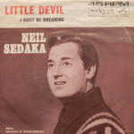 Neil Sedaka - Little Devil/I Must Be Dreaming