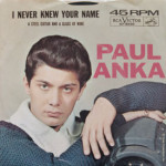 Paul Anka - I Never Knew Your Name
