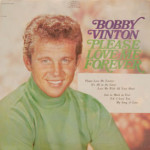 Bobby Vinton - Please Love Me Forever/It's All In The Game