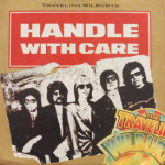 Traveling Wilburys - Handle With Care