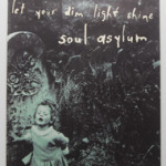 Soul Asylum - Let Your Dim Light Shine (Poster)