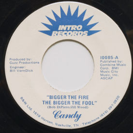 Candy - Bigger The Fire The Bigger The Fool