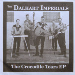 Dalhart Imperials - The Crocodile Tears EP