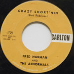 Fred Norman And The Abnormals - Crazy Short'nin/The Chant