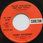 Danny Peppermint - Maybe Tomorrow (But Not Today)/The Passing Parade