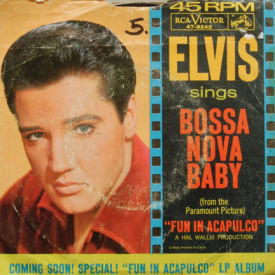 Elvis Presley - Bossa Nova Baby/Witchcraft