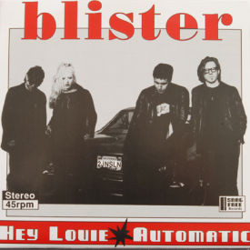 Blister - Hey Louie/Automatic