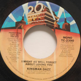 Kinsman Dazz - I Might As Well Forget About Loving You