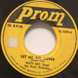 Patty Kay/The Rockets - Let Me Go, Lover/The Naughty Lady Of Shady Lane