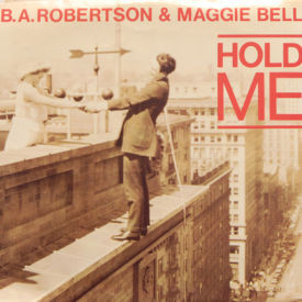 B.A. Robertson & Maggie Bell - Hold Me
