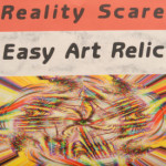 Reality Scare - Easy Art Relic