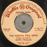 Ruth Wallis - Fishing Pole Song/My Old Soldier