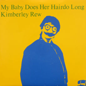 Kimberley Rew - My Baby Does Her Hairdo Long