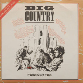 Big Country - Fields Of Fire – with Poster