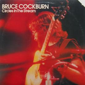 Bruce Cockburn - Circles In The Stream
