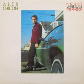 Alex Chilton - No Sex/Under Class/Wild Kingdom