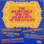 Chiffons/Shirelles/Petula Clark - Golden Girls Sing The Golden Hits Of The 50s & 60s