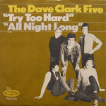 Dave Clark Five - Try Too Hard/All Night Long