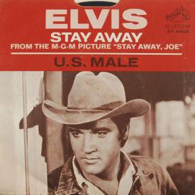 Elvis Presley - Stay Away/U.S. Male