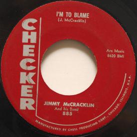 Jimmy McCracklin - I'm To Blame/The Walk