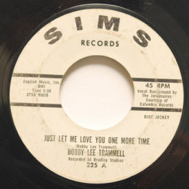 Bobby Lee Trammell - Just Let Me Love You One More Time