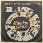 Jay & The Techniques - Singles Game