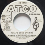 Margie Joseph & Blue Magic - What's Come Over Me