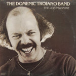 Domenic Troiano Band - The Joke's On Me