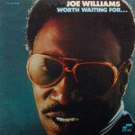 Joe Williams - Worth Waiting For...