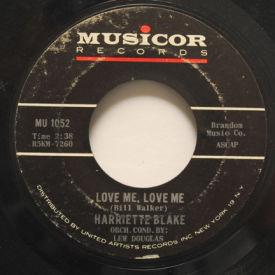 Harriette Blake - Love Me, Love Me/Wishin'