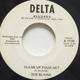 Sue Blaine - Clean Up Your Act/On Again Off Again