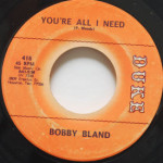 Bobby Bland - You're All I Need/Deep In My Soul