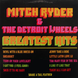 Mitch Ryder & The Detroit Wheels - Greatest Hits